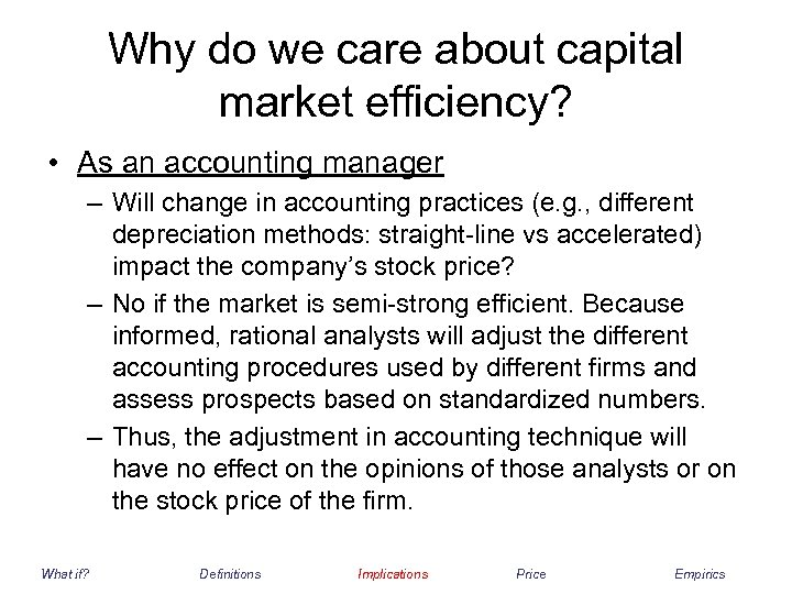 Why do we care about capital market efficiency? • As an accounting manager –