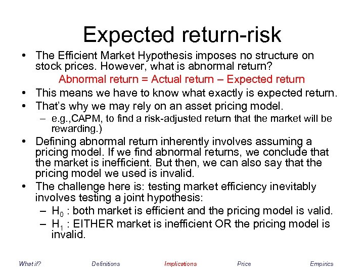 Expected return-risk • The Efficient Market Hypothesis imposes no structure on stock prices. However,