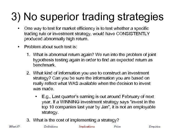 3) No superior trading strategies • One way to test for market efficiency is