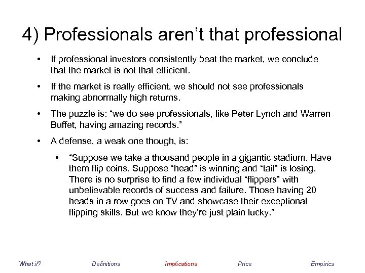 4) Professionals aren't that professional • If professional investors consistently beat the market, we