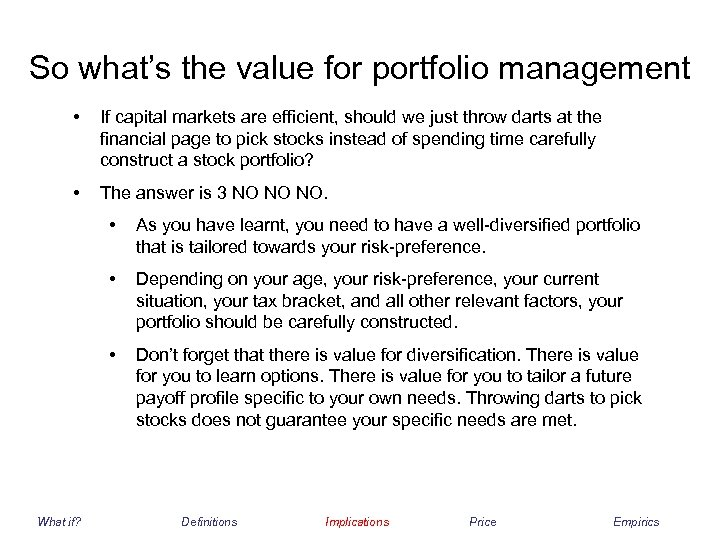 So what's the value for portfolio management • If capital markets are efficient, should