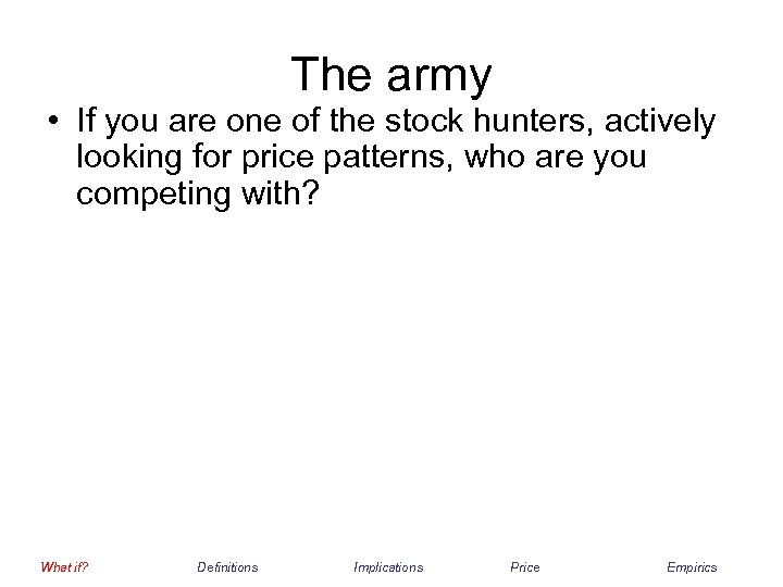 The army • If you are one of the stock hunters, actively looking for