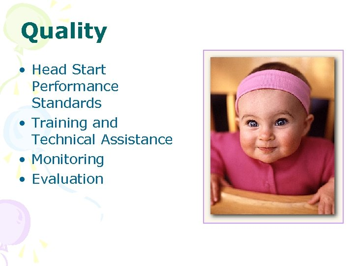 Quality • Head Start Performance Standards • Training and Technical Assistance • Monitoring •