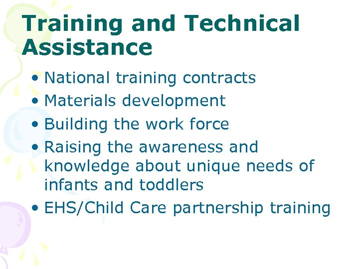 Training and Technical Assistance • National training contracts • Materials development • Building the
