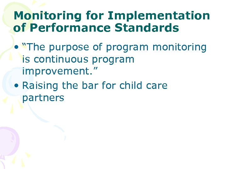 """Monitoring for Implementation of Performance Standards • """"The purpose of program monitoring is continuous"""