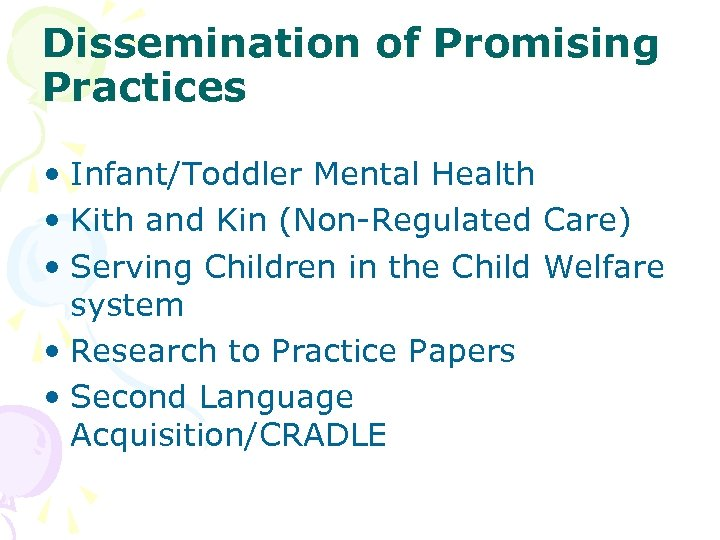 Dissemination of Promising Practices • Infant/Toddler Mental Health • Kith and Kin (Non-Regulated Care)