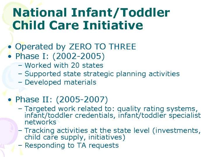 National Infant/Toddler Child Care Initiative • Operated by ZERO TO THREE • Phase I: