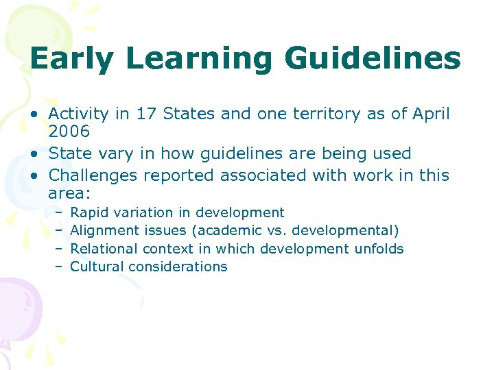Early Learning Guidelines • Activity in 17 States and one territory as of April