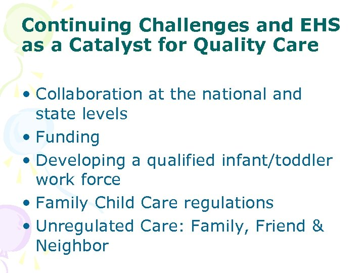 Continuing Challenges and EHS as a Catalyst for Quality Care • Collaboration at the