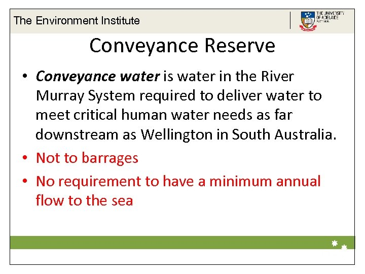 The Environment Institute Conveyance Reserve • Conveyance water is water in the River Murray