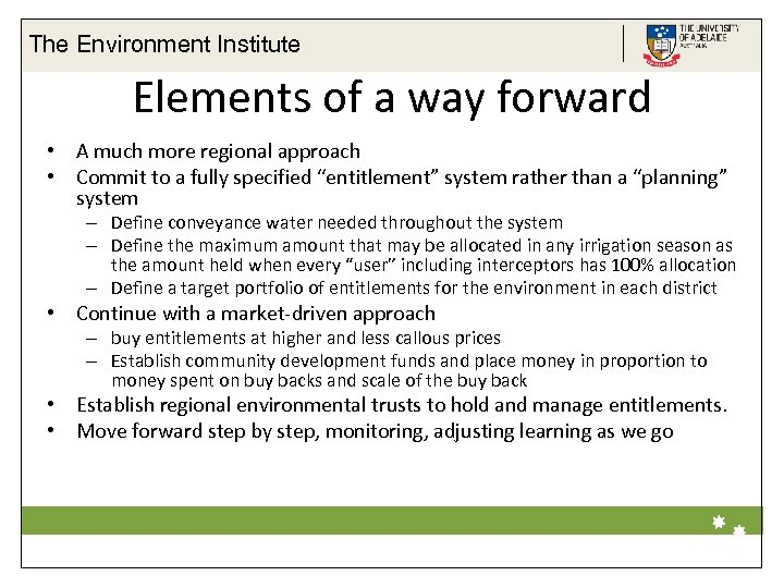 The Environment Institute Elements of a way forward • A much more regional approach
