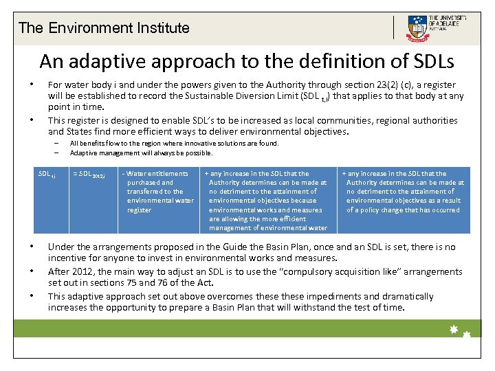 The Environment Institute An adaptive approach to the definition of SDLs • • For