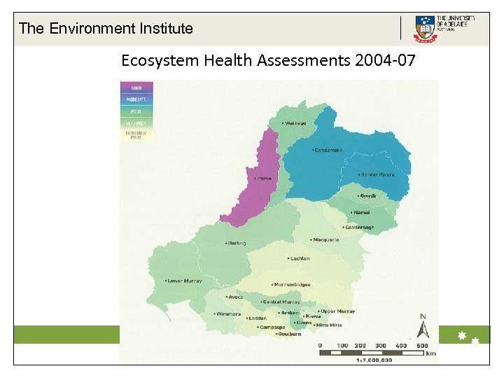 The Environment Institute Ecosystem Health Assessments 2004 -07 Life Impact The University of Adelaide