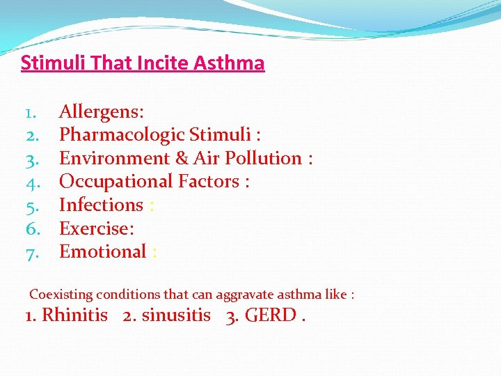 Stimuli That Incite Asthma 1. 2. 3. 4. 5. 6. 7. Allergens: Pharmacologic Stimuli