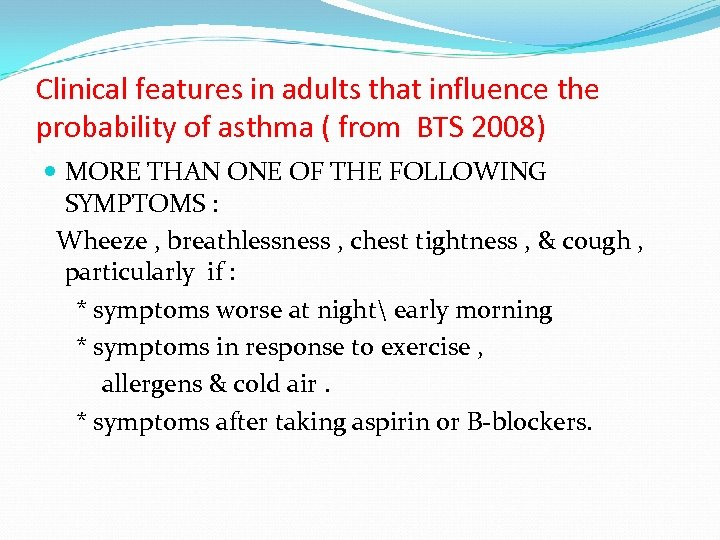 Clinical features in adults that influence the probability of asthma ( from BTS 2008)