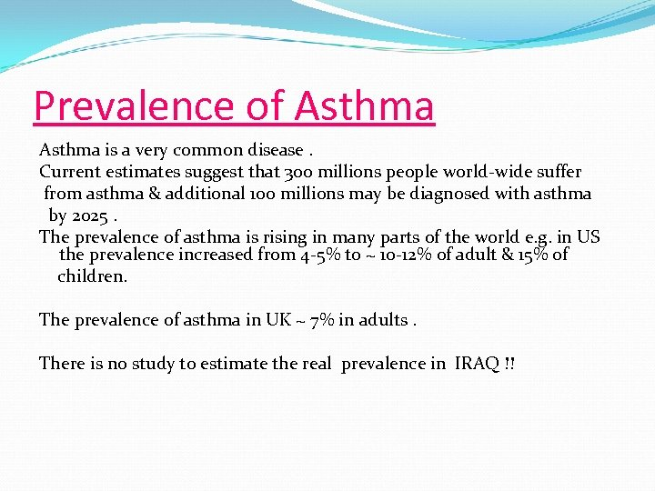 Prevalence of Asthma is a very common disease. Current estimates suggest that 300 millions