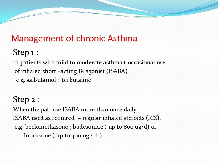 Management of chronic Asthma Step 1 : In patients with mild to moderate asthma