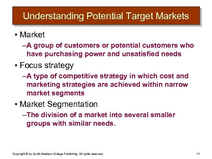 Understanding Potential Target Markets • Market – A group of customers or potential customers