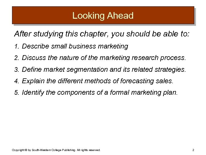 Looking Ahead After studying this chapter, you should be able to: 1. Describe small