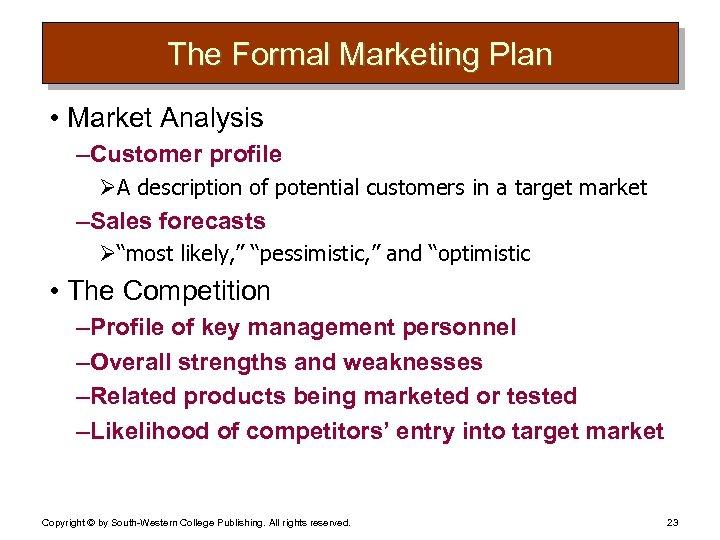 The Formal Marketing Plan • Market Analysis – Customer profile ØA description of potential