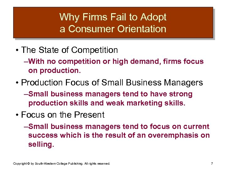 Why Firms Fail to Adopt a Consumer Orientation • The State of Competition –