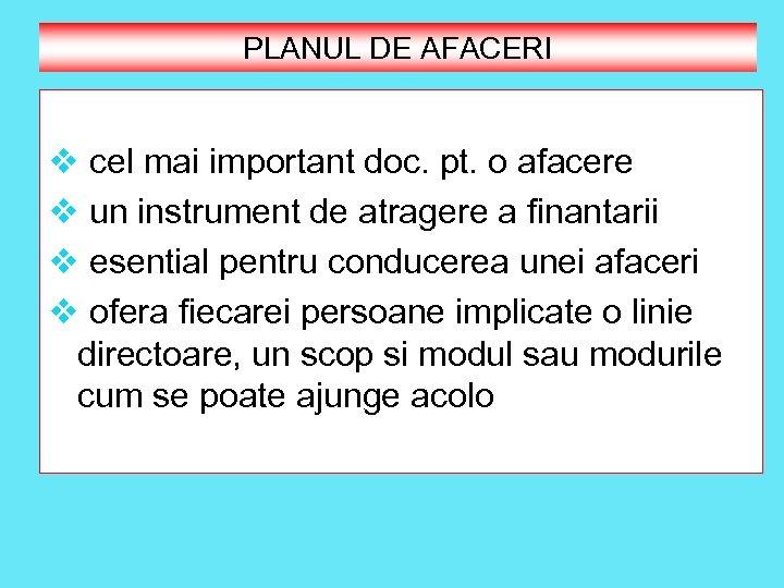 PLANUL DE AFACERI v cel mai important doc. pt. o afacere v un instrument