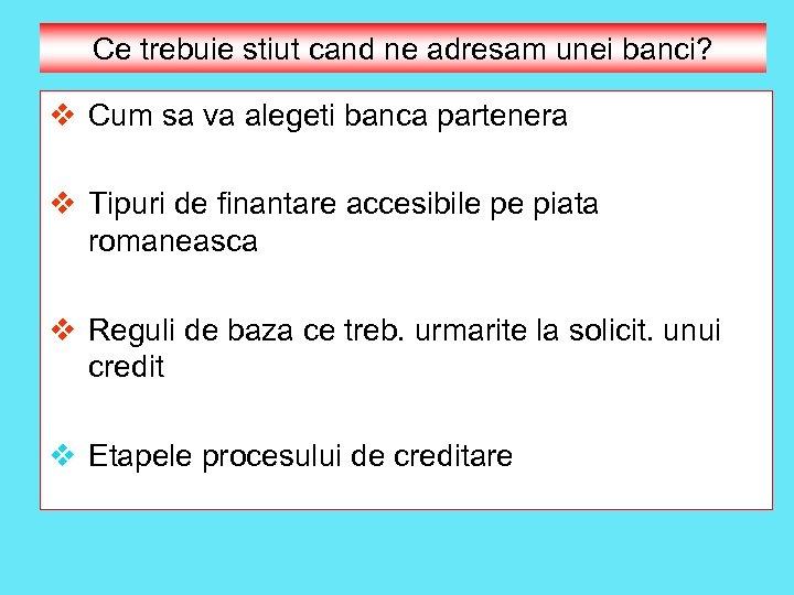 Ce trebuie stiut cand ne adresam unei banci? v Cum sa va alegeti banca