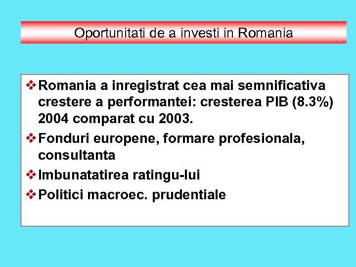 Oportunitati de a investi in Romania v Romania a inregistrat cea mai semnificativa crestere