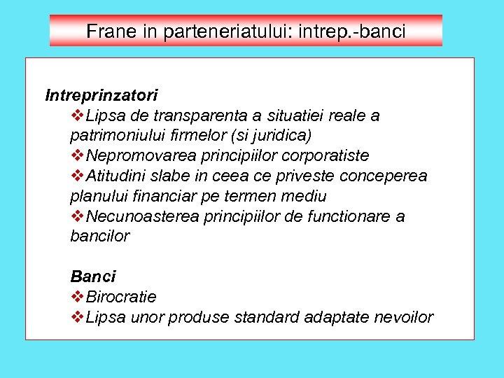 Frane in parteneriatului: intrep. -banci Intreprinzatori v. Lipsa de transparenta a situatiei reale a