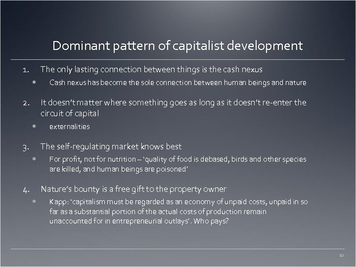 Dominant pattern of capitalist development 1. The only lasting connection between things is the