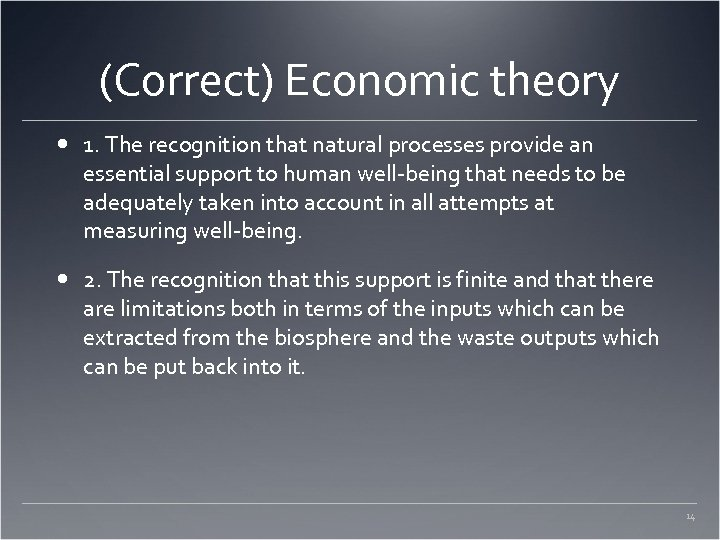 (Correct) Economic theory 1. The recognition that natural processes provide an essential support to