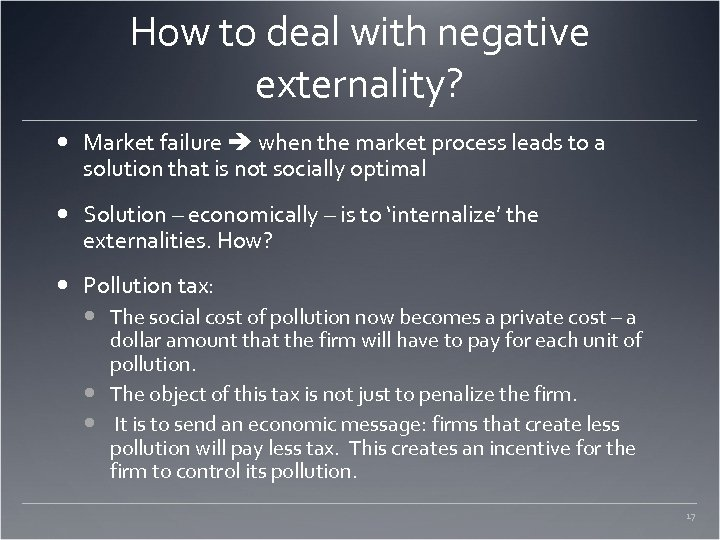 How to deal with negative externality? Market failure when the market process leads to
