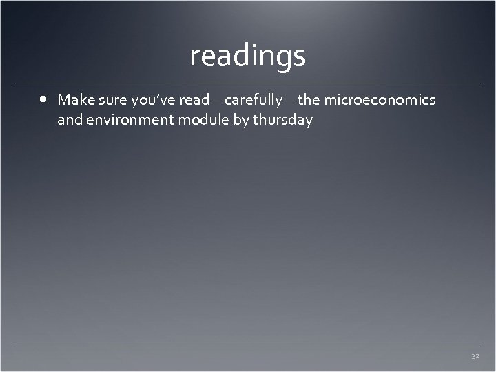 readings Make sure you've read – carefully – the microeconomics and environment module by