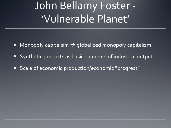 John Bellamy Foster 'Vulnerable Planet' Monopoly capitalism globalized monopoly capitalism Synthetic products as basic