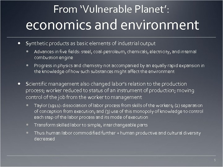 From 'Vulnerable Planet': economics and environment Synthetic products as basic elements of industrial output