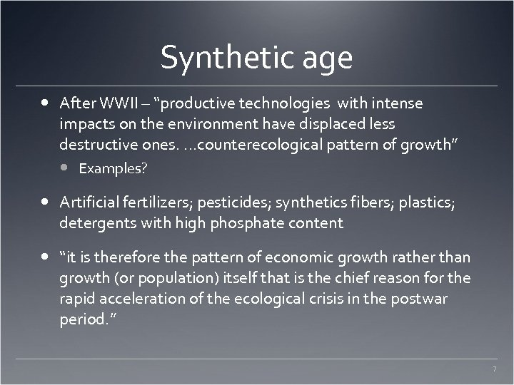 """Synthetic age After WWII – """"productive technologies with intense impacts on the environment have"""