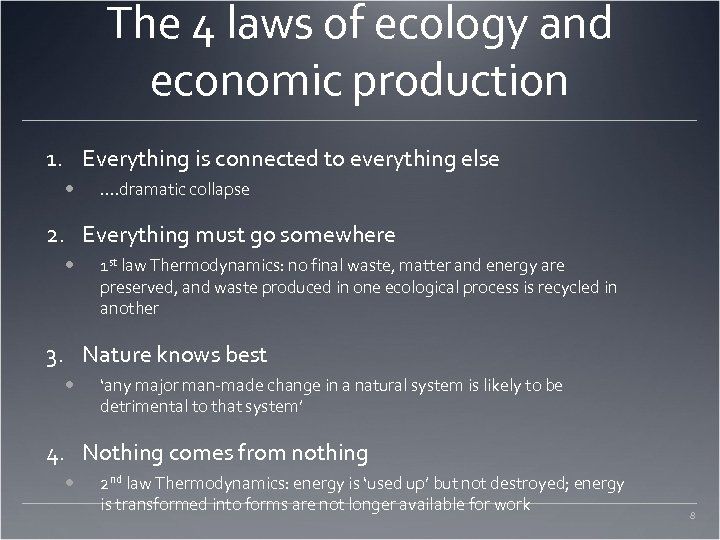 The 4 laws of ecology and economic production 1. Everything is connected to everything