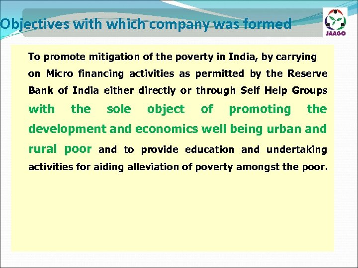 Objectives with which company was formed To promote mitigation of the poverty in India,