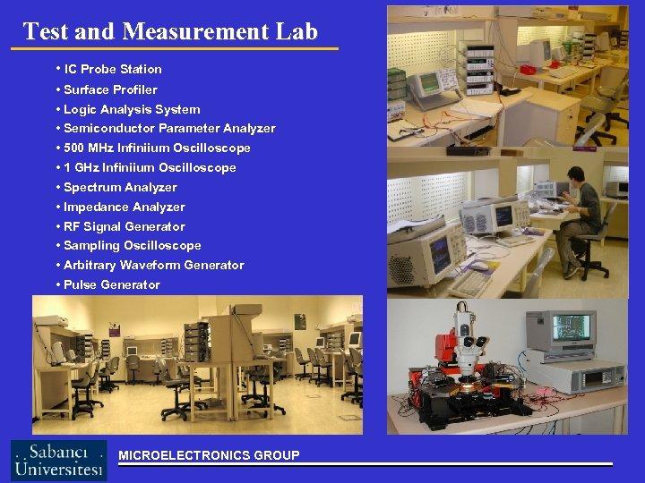 Test and Measurement Lab • IC Probe Station • Surface Profiler • Logic Analysis