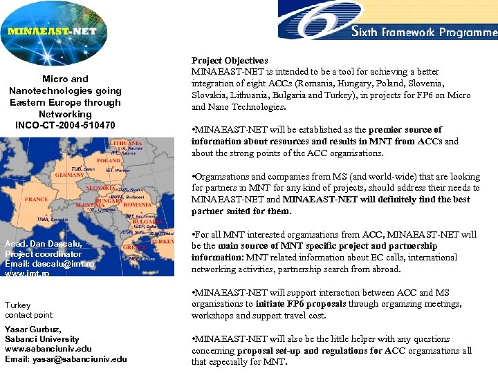 Micro and Nanotechnologies going Eastern Europe through Networking INCO-CT-2004 -510470 Project Objectives MINAEAST-NET is