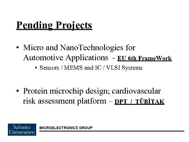 Pending Projects • Micro and Nano. Technologies for Automotive Applications - EU 6 th