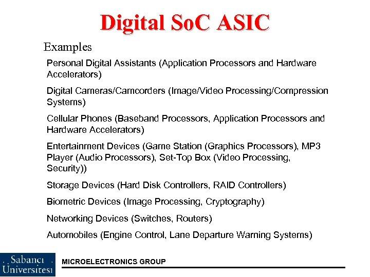 Digital So. C ASIC Examples Personal Digital Assistants (Application Processors and Hardware Accelerators) Digital