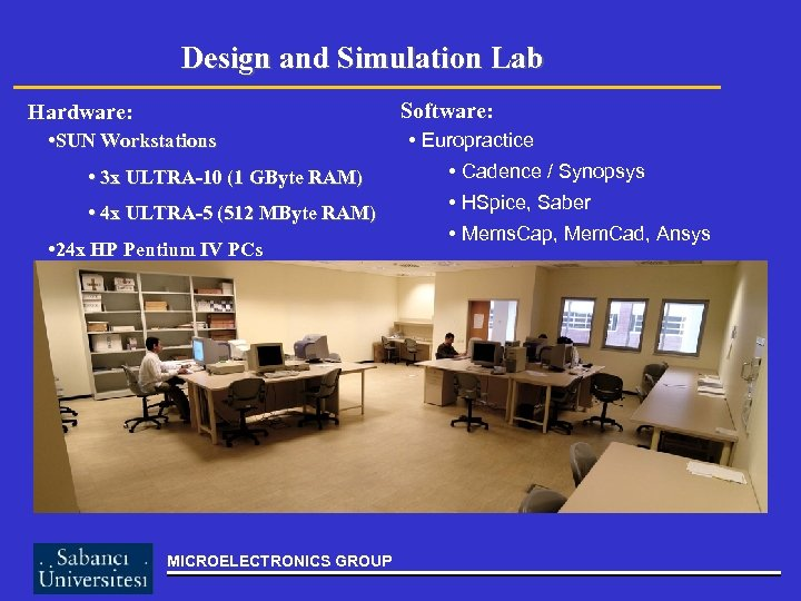 Design and Simulation Lab Software: Hardware: • SUN Workstations • 3 x ULTRA-10 (1