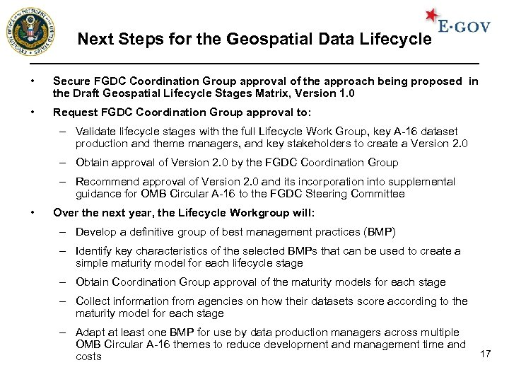 Next Steps for the Geospatial Data Lifecycle • Secure FGDC Coordination Group approval of