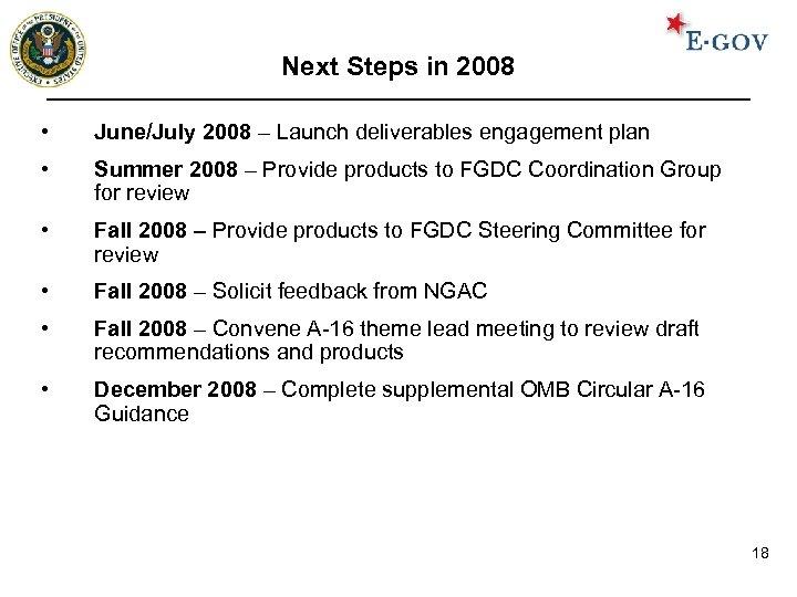 Next Steps in 2008 • June/July 2008 – Launch deliverables engagement plan • Summer