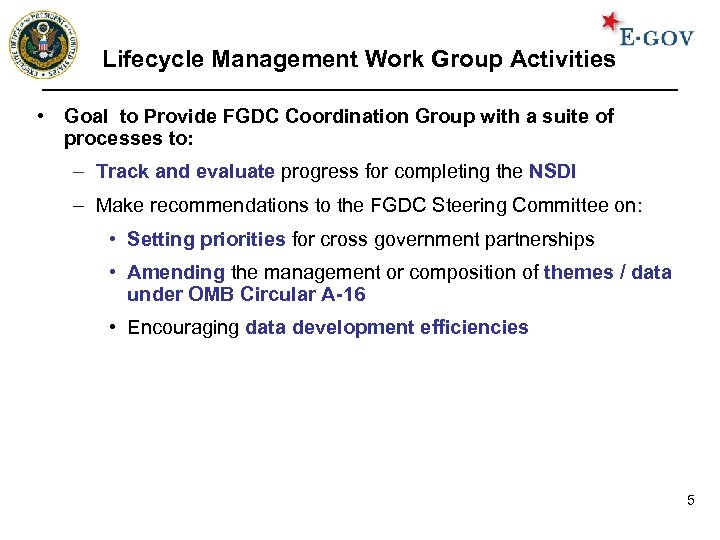 Lifecycle Management Work Group Activities • Goal to Provide FGDC Coordination Group with a