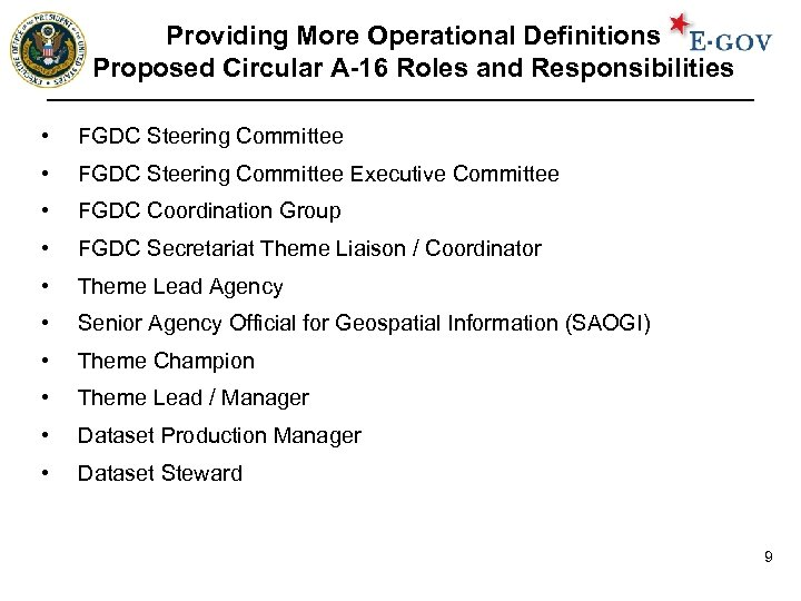 Providing More Operational Definitions Proposed Circular A-16 Roles and Responsibilities • FGDC Steering Committee