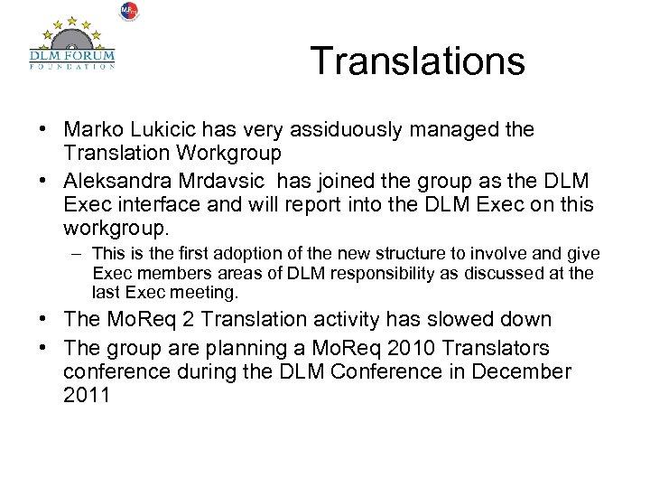 Translations • Marko Lukicic has very assiduously managed the Translation Workgroup • Aleksandra Mrdavsic