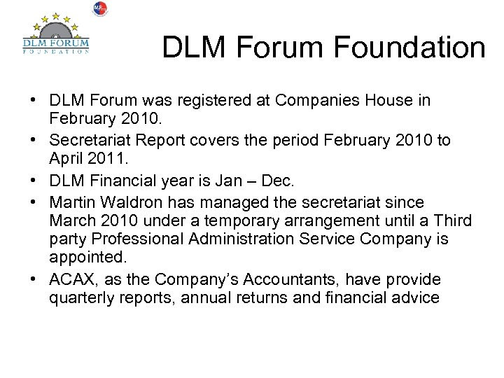 DLM Forum Foundation • DLM Forum was registered at Companies House in February 2010.