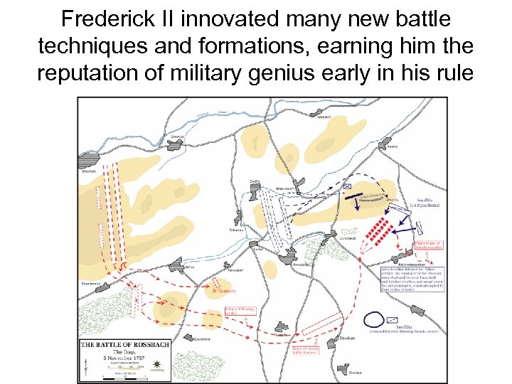 Frederick II innovated many new battle techniques and formations, earning him the reputation of